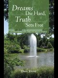 Dreams Die Hard, Truth Sets Free: A Triumph of the Human Spirit