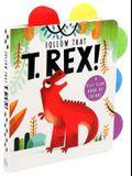Follow That T. Rex!