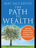 The Path to Wealth: Seven Spiritual Steps to Financial Abundance
