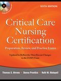Critical Care Nursing Certification: Preparation, Review, and Practice Exams [With CDROM]