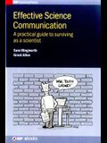 Effective Science Communication: A Practical Guide to Engaging as a Scientist