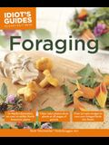 Foraging: Over 30 Tasty Recipes to Turn Your Foraged Finds Into Feasts