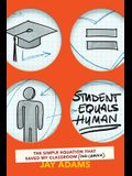Student Equals Human: The Simple Equation that Saved My Classroom (and Career)