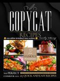 Copycat Recipes: The Perfect Cookbook with 167 Quick and Easy Recipes from Famous Restaurants You Can Make at Home (new edition includi