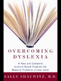 Overcoming Dyslexia: A New and Complete Science-Based Program for Reading Problems at Any Level