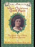 When Christmas Comes Again: The World War I Diary of Simone Spencer