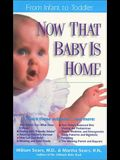 Now That Baby is Home: From Infant to Toddler