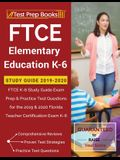 FTCE Elementary Education K-6 Study Guide 2019-2020: FTCE K-6 Study Guide Exam Prep & Practice Test Questions for the 2019 & 2020 Florida Teacher Cert