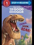 Crash, Boom, Roar! (Disney/Pixar the Good Dinosaur)
