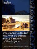 The Rahat-Us-Sudur Wa Ayat-Us-Surur: Being a History of the Saljuqs