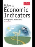 Guide to Economic Indicators: Making Sense of Economics