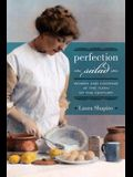 Perfection Salad, 24: Women and Cooking at the Turn of the Century