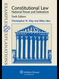 Examples and Explanations: Constitutional Law: National Power and Federalism, Sixth Edition