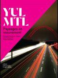 Yul/Mtl: Paysages En Mouvement