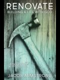 Renovate: Building a Life with God