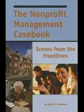 The Nonprofit Management Casebook: Scenes from the Frontlines