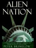 Alien Nation: Common Sense about America's Immigration Disaster