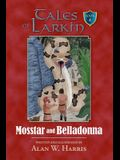 Tales of Larkin: Mosstar and Belladonna