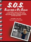 S.O.S. Social Skills in Our Schools: A Social Skills Program for Children with Pervasive Developmentaly Disorders, Including High-Functioning Autism a
