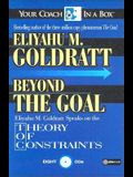 Beyond the Goal: Eliyahu Goldratt Speaks on the Theory of Constraints