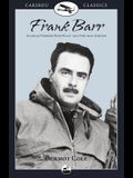 Frank Barr: Alaskan Pioneer Bush Pilot and One-Man Airline