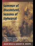Summer of Discontent, Seasons of Upheaval: Elite Politics and Rural Insurgency in Yucatán, 1876-1915