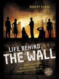 Life Behind the Wall: Candy Bombers, Beetle Bunker, and Smuggler's Treasure