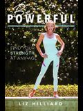 Be Powerful: Find Your Strength at Any Age