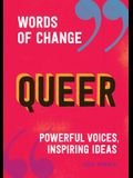 Queer (Words of Change Series): Powerful Voices, Inspiring Ideas