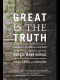 Great Is the Truth: Secrecy, Scandal, and the Quest for Justice at the Horace Mann School