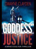 Goddess Of Justice: A Brad Coulter Novel