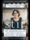 Stir: My Broken Brain and the Meals That Brought Me Home
