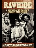 Rawhide a History of Television's Longest Cattle Drive