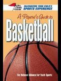 A Parent's Guide to Basketball: Maximizing Your Child's Sports Experience