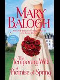The Temporary Wife/A Promise of Spring: Two Novels in One Volume