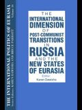 The International Politics of Eurasia: v. 10: The International Dimension of Post-communist Transitions in Russia and the New States of Eurasia
