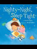 Nighty-Night, Sleep Tight (Snuggle Time Stories)