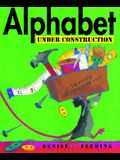 Alphabet Under Construction [With Free Poster]