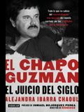 El Chapo Guzmán: El Juicio del Siglo. / El Chapo Guzmán: The Trial of the Century