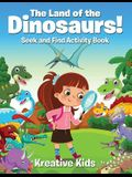 The Land of the Dinosaurs! Seek and Find Activity Book