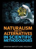 Naturalism and Its Alternatives in Scientific Methodologies: Proceedings of the 2016 Conference on Alternatives to Methodological Naturalism