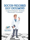 Doctor-Prescribed Easy Crossword - Large Print Books for Stressed Patients (with 70 puzzles!)