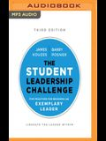 The Student Leadership Challenge, Third Edition: Five Practices for Becoming an Exemplary Leader