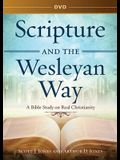 Scripture and the Wesleyan Way DVD: A Bible Study on Real Christianity