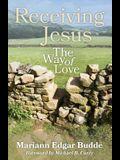 Receiving Jesus: The Way of Love