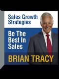 Be the Best in Sales Lib/E: Sales Growth Strategies