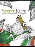 Secret Eden: Anti-Stress Art Therapy Colouring Book