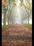 The Caregiving Season: Finding Grace to Honor Your Aging Parents