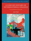 A Concise History of International Finance: From Babylon to Bernanke