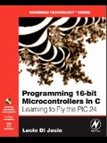 Programming 16-Bit PIC Microcontrollers in C: Learning to Fly the PIC24 [With CDROM]